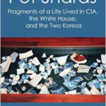 Pot Shards: Fragments of a Life Lived in CIA, the White House, and the Two Koreas